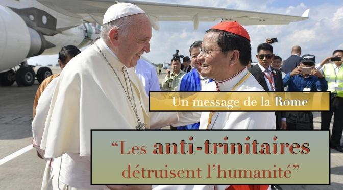 LE CARDINAL CATHOLIQUE ROMAIN DIT QUE LES ANTI-TRINITAIRES DÉTRUISENT L'HUMANITÉ — SUGGÉRANT DES «SOLUTIONS TRINITAIRES» AU BESOIN DU MONDE